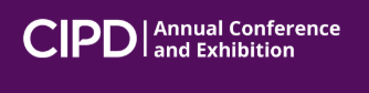 CIPD Annual Conference and Exhibition