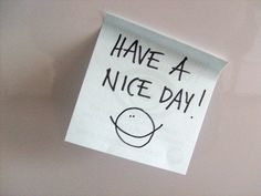 have a nice day note