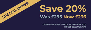 SPECIAL OFFER - Save 20%. Was £295, Now £236. Offer available until 31 January 2021. Prices exclude VAT.