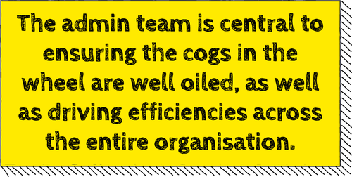 The Vital Role of the Professional Admin Team in Your Organisation