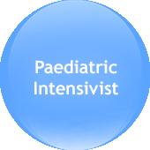 Paediatric Intensivist